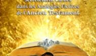 Les Évènements Historiques Réels Secrètement Cachés dans les Analogies Fictives de l'Ancien Testament