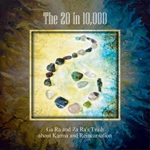 Ga Ra and Za Ra's Truth About Karma And Reincarnation