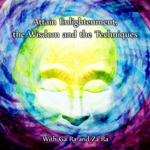 Attain Enlightenment, the Wisdom and the Techniques